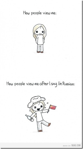 How people see me after I say Im russian